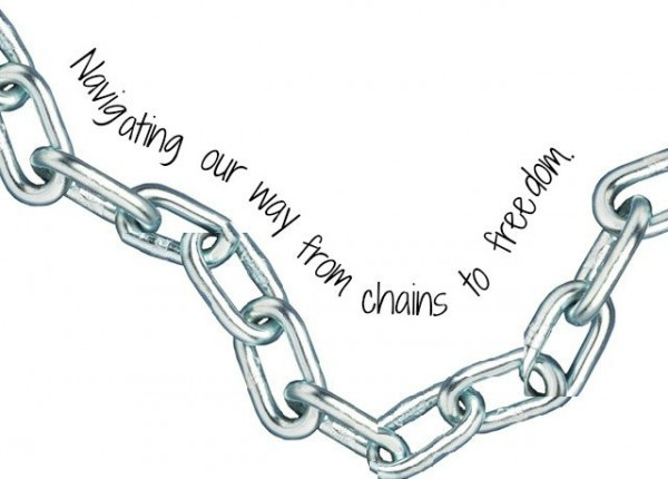 Navigating our way from chains to freedom